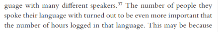 '... The number of people they spoke their language with turned out to be even more important that [sic] the number of hours logged in that language.'