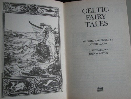 Celtic Fairy Tales, ed. by Joseph Jacobs, illustrated by John D Batten