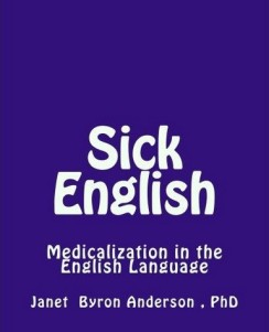 Janet Byron Anderson - Sick English - Medicalization in the English Language - book cover