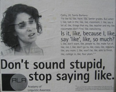 Acadamy of Linguistic Awarness - Don't sound stupid, stop saying like - poster