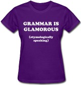 stan carey - sentence first shop - Grammar is glamorous (etymologically speaking) purple t-shirt