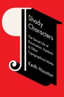 Shady Characters - secret life of punctuation - Keith Houston - US book cover