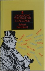 Robert Burchfield - Unlocking the English Language (faber & faber 1989)