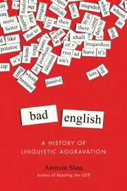 ammon shea - bad english -a history of linguistic aggravation - perigee book cover