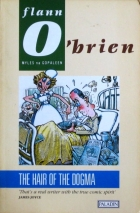 Flann O'Brien - Myles na Gopaleen - The Hair of the Dogma
