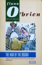 Flann O'Brien - Myles na Gopaleen - The Hair of the Dogma