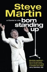 Steve Martin - Born Standing Up - A Comic's Life - book cover