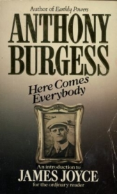 anthony burgess - here comes everybody - an introduction to james joyce for the ordinary reader