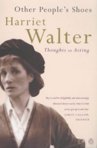 harriet walter - other people's shoes - thoughts on acting
