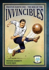 preston-north-end-the-rise-of-the-invincibles-book-michael-barrett-david-sque
