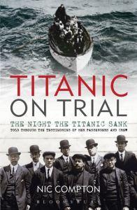 nic-compton-titanic-on-trial-the-night-the-titanic-sank-bloomsbury