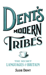susie-dent-dents-modern-tribes-the-secret-languages-of-britain-book-cover