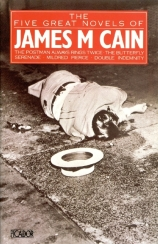 "Cover image of ""The Five Great Novels of James M Cain"", published by Picador. Cover is dominated by a black and white photo of a man lying on the ground, his hat displaced; he appears to have been shot"