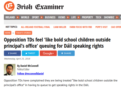"Irish Examiner headline: ""Opposition TDs feel 'like bold school childre outside principals' office' queueing for Dáil speaking rights"""