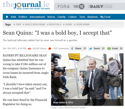"Headline in thejournal.ie: 'Sean Quinn: ""I was a bold boy, I accept that""', referring to the bankrupt billionaire involved in financial shenanigans"