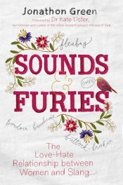The cover of Jonathon Green's book Sounds & Furies. It is light grey with text in black and mostly red, drawn as if sewn in thread. Around the all-caps title in the middle are a few flowers on winding stems, and small red bird saying 'OMFG'.