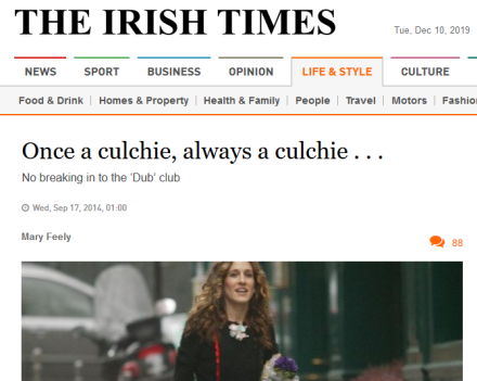 "Irish Times headline: ""Once a culchie, always a culchie..."". Subheading: ""No breaking in to the 'Dub' club"". Article dated 17 September 2014, by Mary Feely. The accompanying (cropped) image is of Sarah Jessica Parker in Sex and the City."