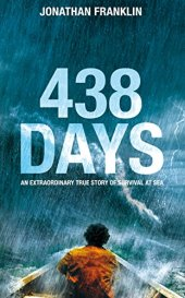 Book cover of 438 Days. The title is large, centred, and semi-transparent: white, shaded blue. Behind it is a dramatic photo of a man at the prow of a boat, facing away into a big wave in a storm at sea. He wears an orange jacket and has dark curly hair. It's raining heavily and in the distance there is a flash of lightning.