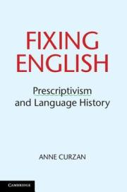 Book cover is plain in style, pale blue with a red title ('Fixing English') in all caps, then the subtitle in black title case ('Prescriptivism and Language History') and the author's name in black all caps. The word 'Prescriptivism', significantly, has a wavy line under it, as though marked as an error by a word processor.
