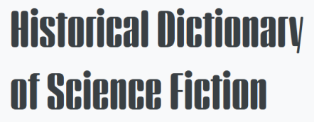Logo of the Historical Dictionary of Science Fiction, with the title in a classic vintage sf typeface (which I haven't identified)