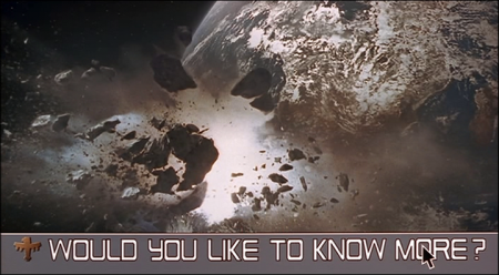 Image from the film Starship Troopers, showing an explosion in space, above a planet. Along the bottom is the text, in all caps: Would you like to know more?